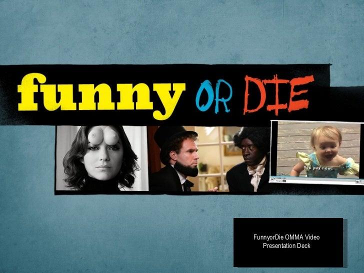 FunnyorDie OMMA Video Presentation Deck