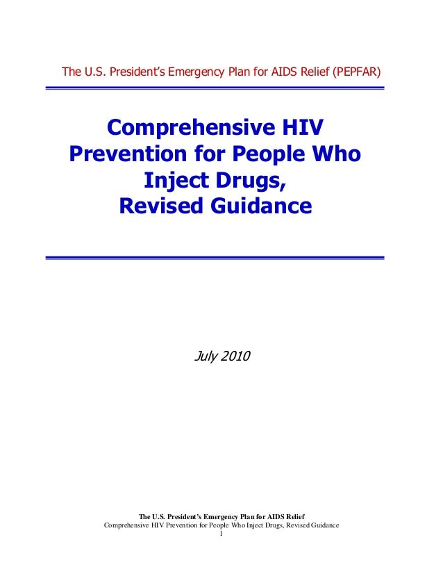 The U.S. President's Emergency Plan for AIDS Relief Comprehensive HIV Prevention for People Who Inject Drugs, Revised Guid...