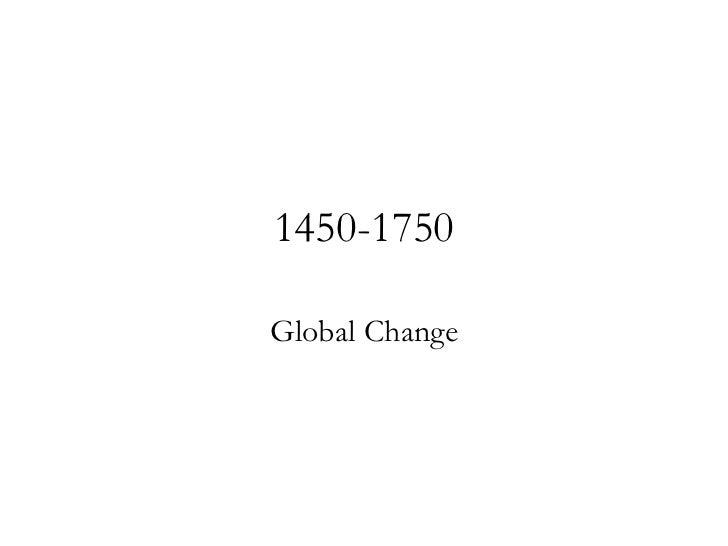 1450-1750 Global Change