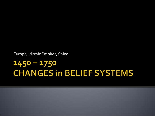 1450 – 1750  Changes in Religion and Belief