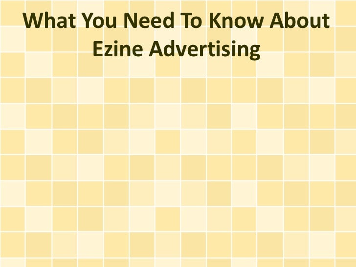 What You Need To Know About      Ezine Advertising