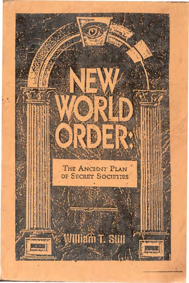 New World Order: The Ancient Plan of Secret Societies, by William T. Still