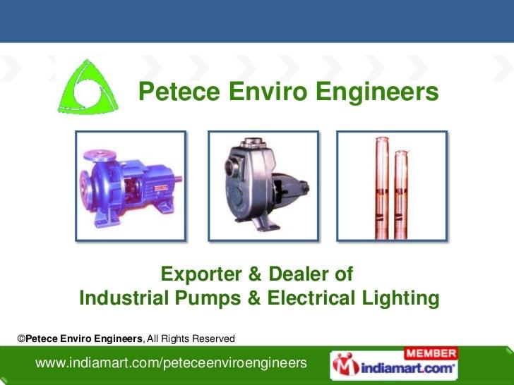 Petece Enviro Engineers                     Exporter & Dealer of            Industrial Pumps & Electrical Lighting©Petece ...
