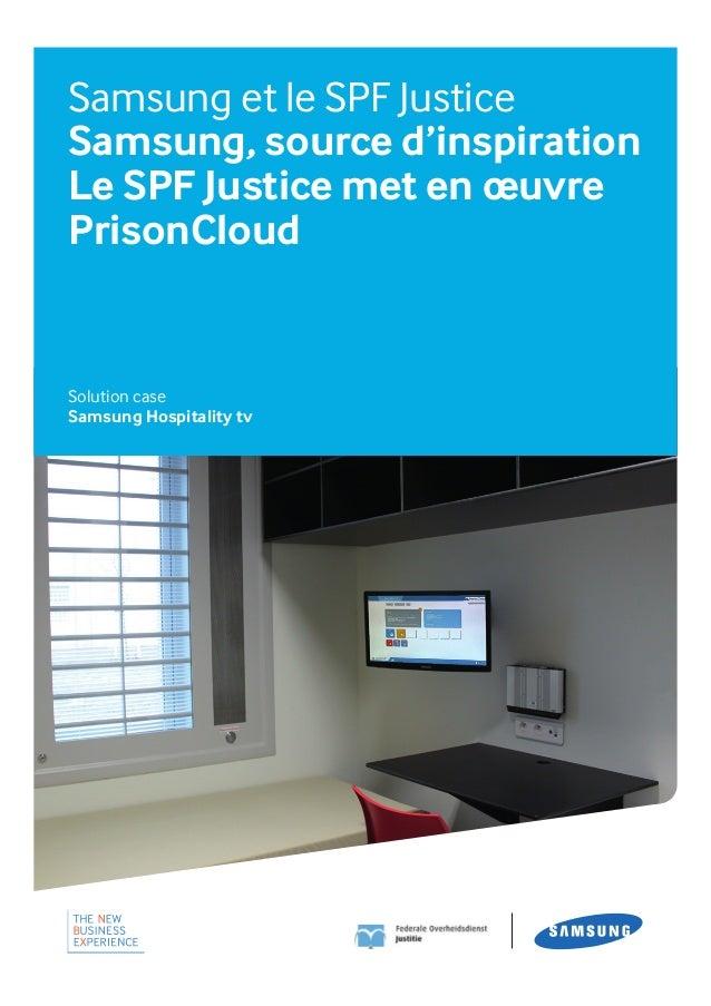 Samsung et le SPF Justice Samsung, source d'inspiration Le SPF Justice met en œuvre PrisonCloud Solution case Samsung Hosp...