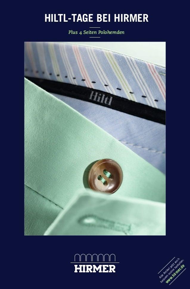 HILTL-TAGE BEI HIRMER Plus 4 Seiten Polohemden Alle Artikeljetztauch bequem online bestellen: www.hirm er.de 145907_Hiltl_...