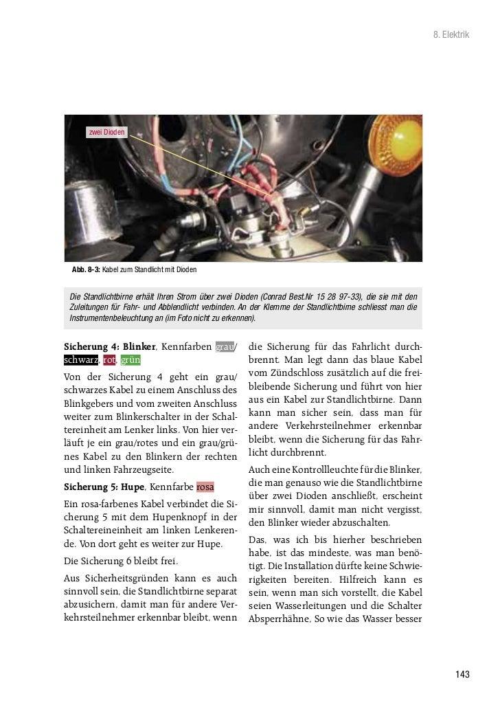 8. Elektrik       zwei Dioden  Abb. 8-3: Kabel zum Standlicht mit Dioden Die Standlichtbirne erhält Ihren Strom über zwei ...