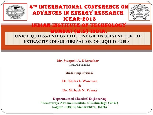 4 th InternatIonal ConferenCe on advanCes In energy researCh ICear-2013 IndIan InstItute of teChnology MuMbaI (M.s) IndIa....