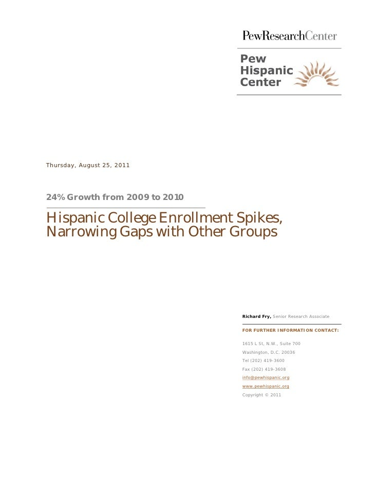 Thursday, August 25, 201124% Growth from 2009 to 2010Hispanic College Enrollment Spikes,Narrowing Gaps with Other Groups  ...