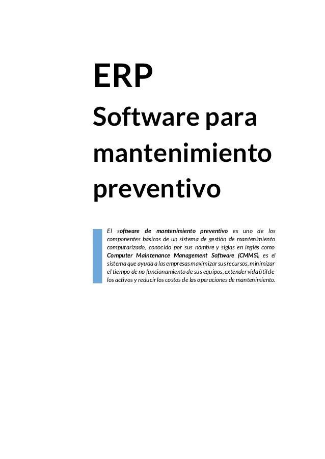 ERP Software para mantenimiento preventivo El software de mantenimiento preventivo es uno de los componentes básicos de u...