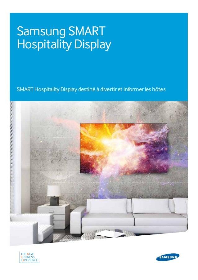 Samsung SMART Hospitality Display SMART Hospitality Display destiné à divertir et informer les hôtes