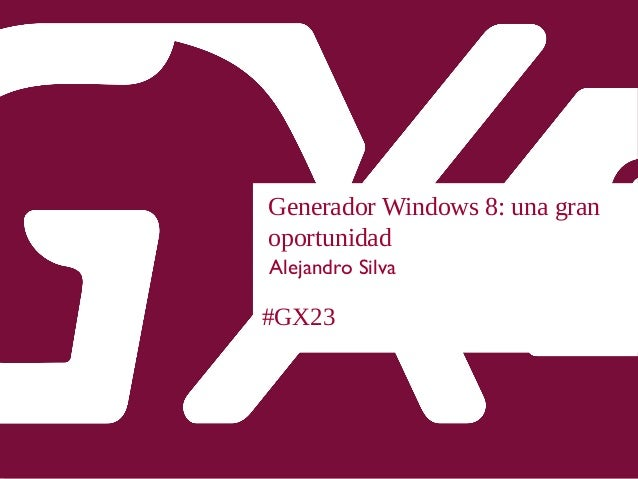 Generador windows8 una gran oportunidad
