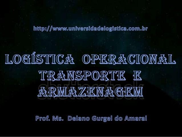 146 slides logística  operacional transporte e armazenagem   17 fev 2014