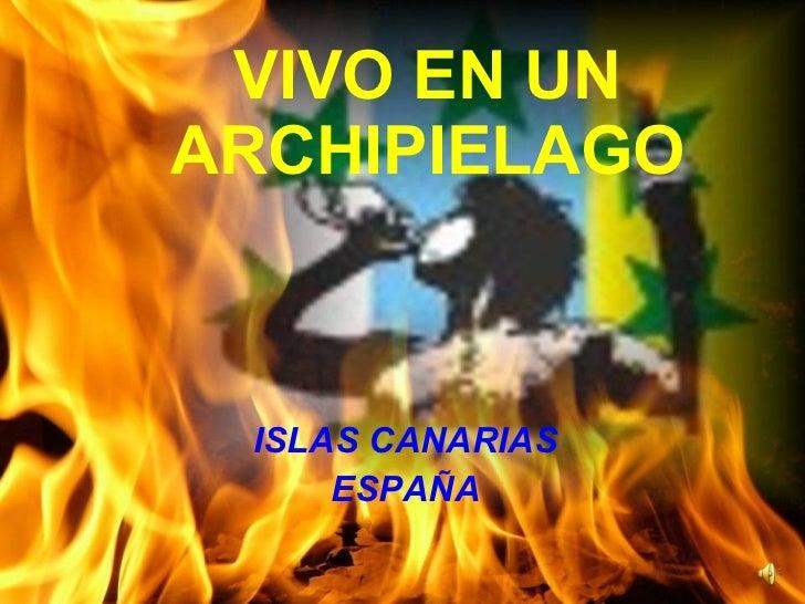 VIVO EN UN ARCHIPIELAGO ISLAS CANARIAS ESPAÑA