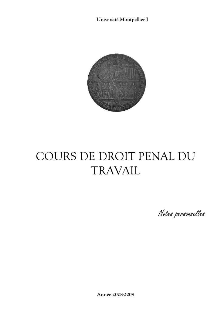 Université Montpellier ICOURS DE DROIT PENAL DU       TRAVAIL                                   Notes personnelles        ...