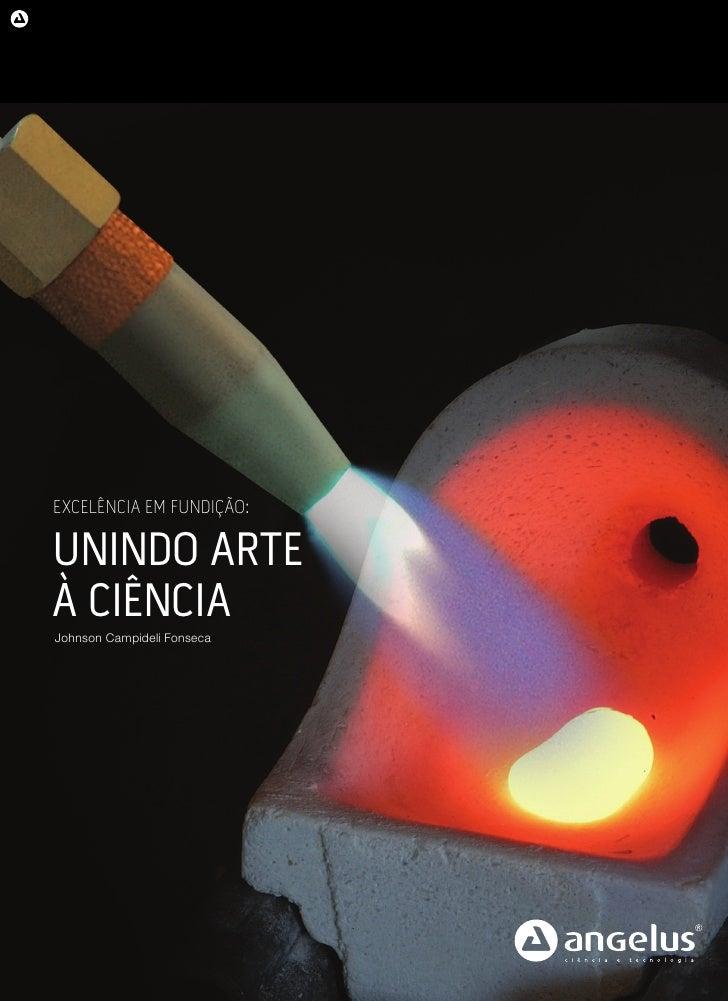 EXCELÊNCIA EM FUNDIÇÃO:UNINDO ARTEÀ CIÊNCIAJohnson Campideli Fonseca