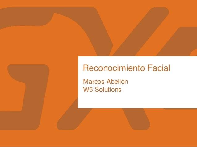 Reconocimiento Facial Marcos Abellón W5 Solutions