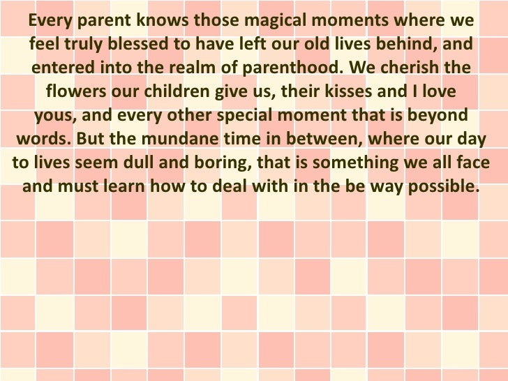 Every parent knows those magical moments where we  feel truly blessed to have left our old lives behind, and  entered into...