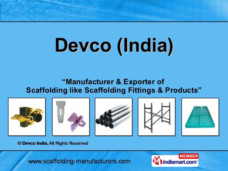 "Devco (India) "" Manufacturer & Exporter of  Scaffolding like Scaffolding Fittings & Products"""