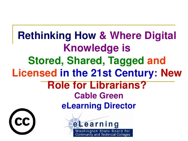 Rethinking How & Where Digital           Knowledge is    Stored, Shared, Tagged and Licensed in the 21st Century: New     ...