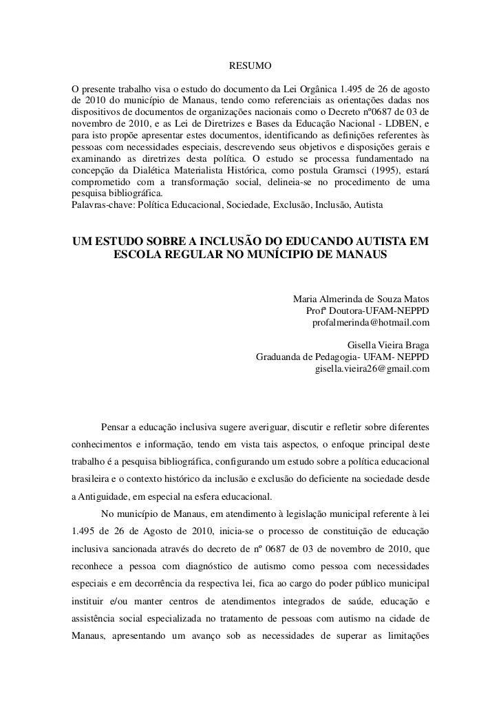 RESUMOO presente trabalho visa o estudo do documento da Lei Orgânica 1.495 de 26 de agostode 2010 do município de Manaus, ...