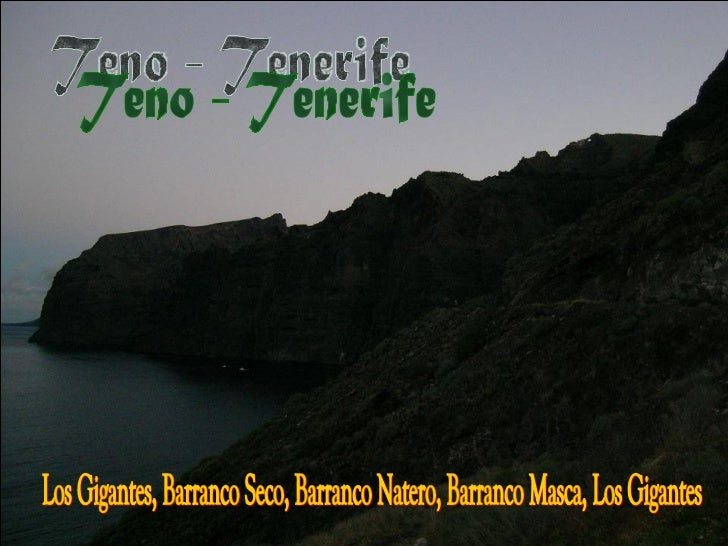 Teno - Tenerife Los Gigantes, Barranco Seco, Barranco Natero, Barranco Masca, Los Gigantes