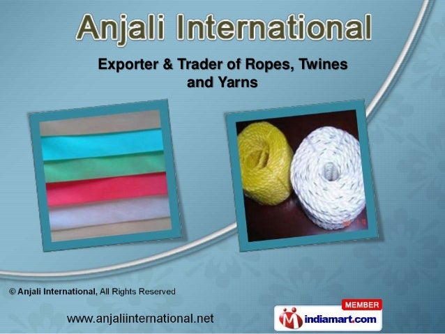 Exporter & Trader of Ropes, Twines            and Yarns