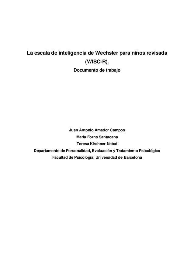 La escala de inteligencia de Wechsler para niños revisada (WISC-R). Documento de trabajo Juan Antonio Amador Campos Maria ...