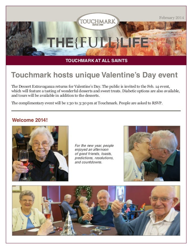 February 2014  THE{FULL}LIFE TOUCHMARK AT ALL SAINTS  Touchmark hosts unique Valentine's Day event The Dessert Extravaganz...