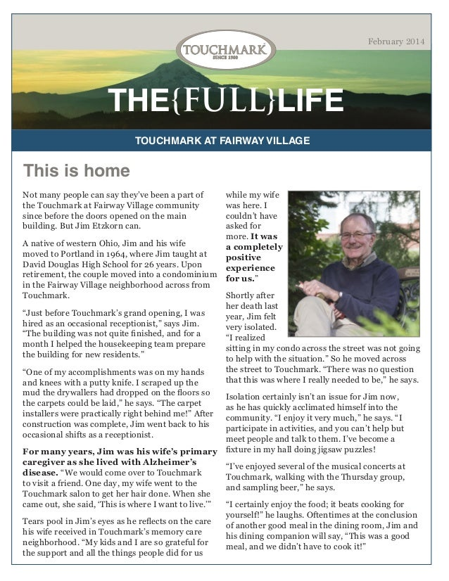 February 2014  THE{FULL}LIFE TOUCHMARK AT FAIRWAY VILLAGE  This is home Not many people can say they've been a part of the...