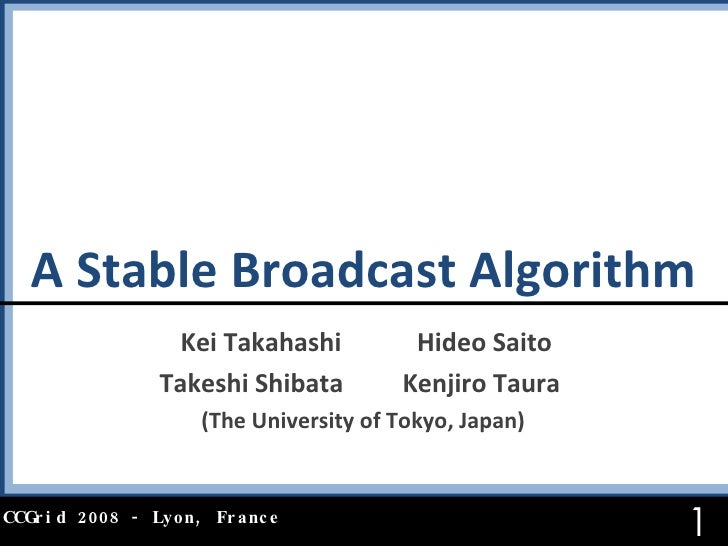 http://www.logos.ic.i.u-tokyo.ac.jp/~kay/papers/ccgrid2008_stable_broadcast.pdf