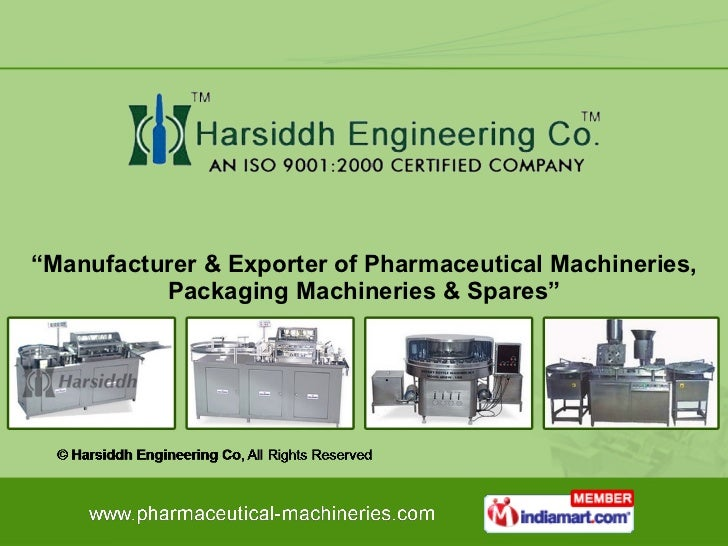 """"""" Manufacturer & Exporter of Pharmaceutical Machineries, Packaging Machineries & Spares"""""""