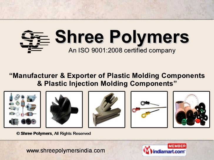 """Shree Polymers An ISO 9001:2008 certified company """" Manufacturer & Exporter of Plastic Molding Components & Plastic Inject..."""