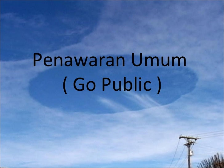 14a. Penawaran Umum ( Go Public )