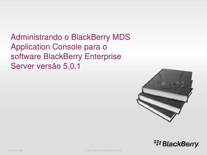 14 administrando o black berry mds application console para o software blackberry enterprise server versão 5.0.1