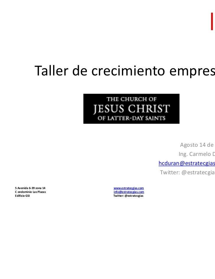 Taller de crecimiento empresarial                                                           Agosto 14 de 2011             ...