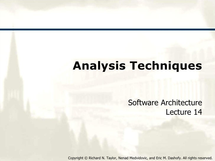 Analysis Techniques Software Architecture Lecture 14