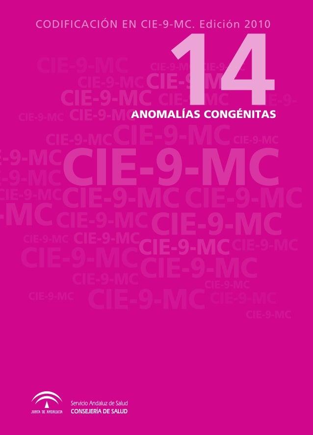 CODIFICACIÓN EN CIE-9-MC. EDICIÓN 2010 14ANOMALÍAS CONGÉNITASCIE-9-MC