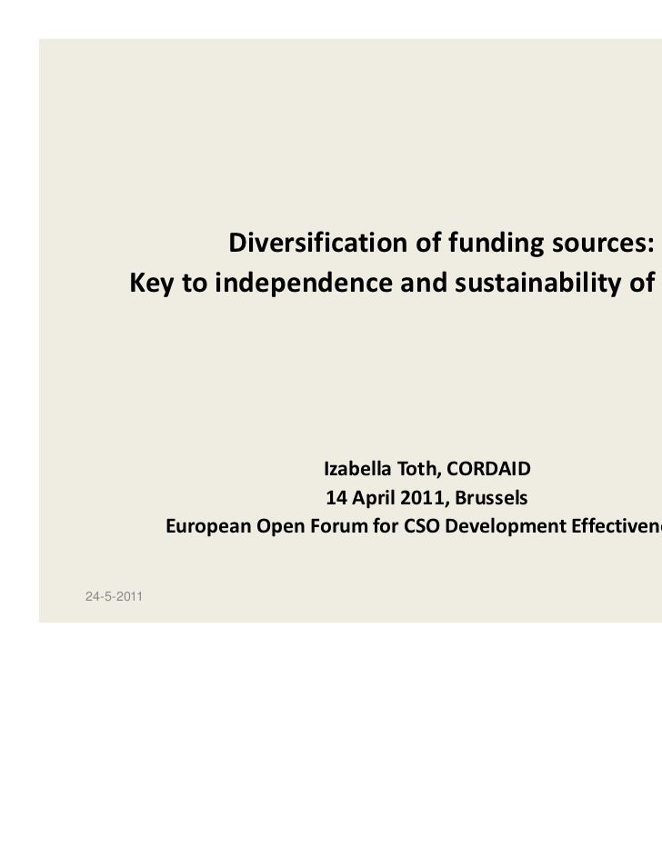 Diversification of funding sources:      Key to independence and sustainability of CSOs                           Izabella...