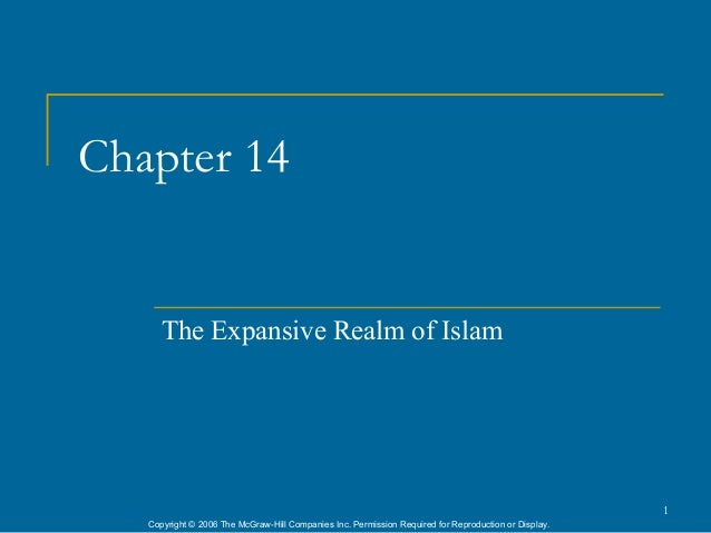 Chapter 14      The Expansive Realm of Islam                                                                              ...