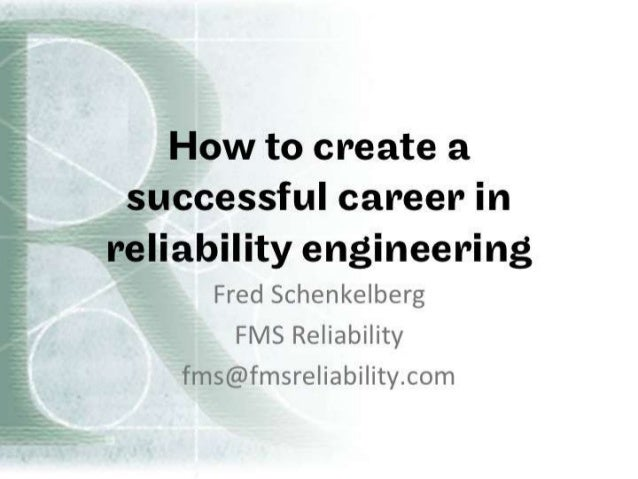 How to Create a Successful Career in Reliability Engineering - presentation