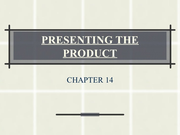 14) chapter 14 overheads -presenting the product
