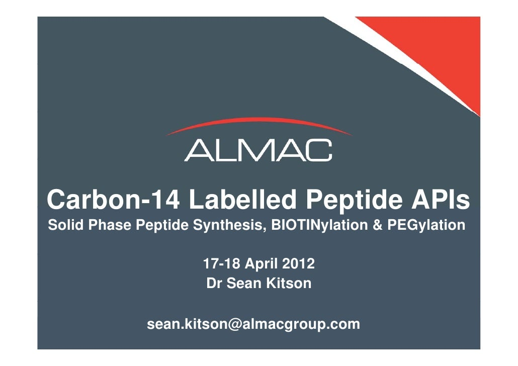 Carbon-14 Labelled Peptide APIsSolid Phase Peptide Synthesis, BIOTINylation & PEGylation                     17-18 April 2...