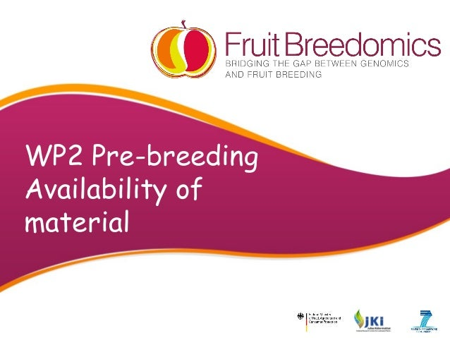 WP2 Pre-breeding Availability of material