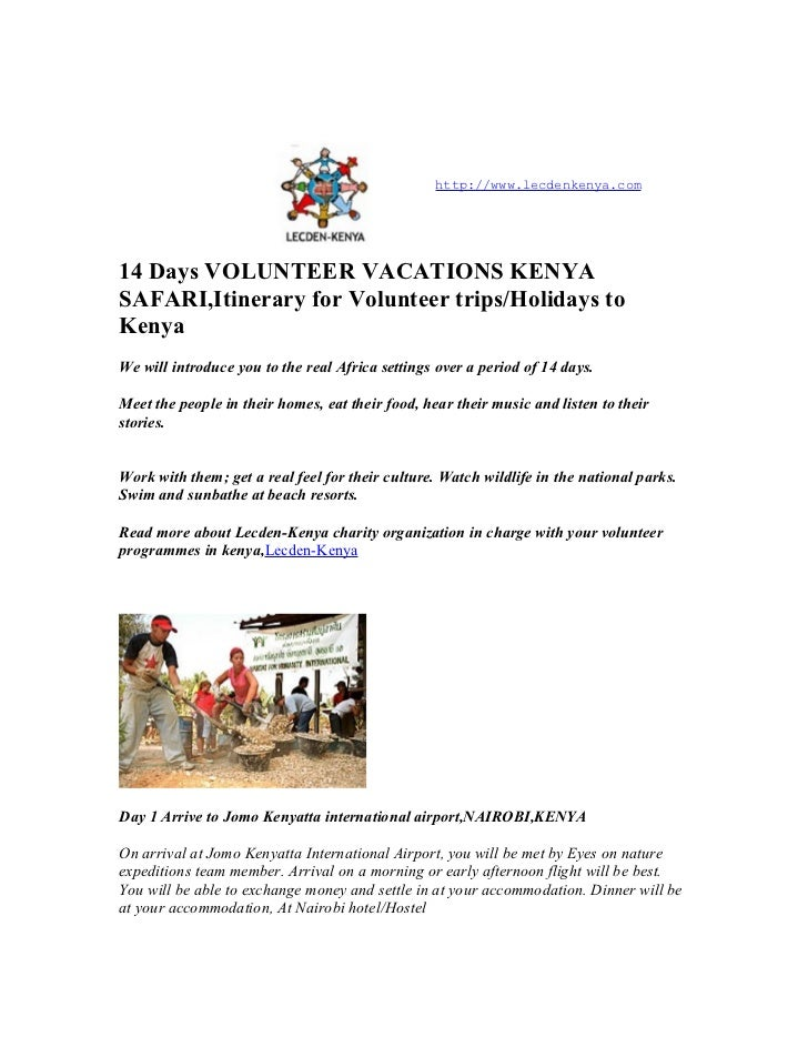 http://www.lecdenkenya.com14 Days VOLUNTEER VACATIONS KENYASAFARI,Itinerary for Volunteer trips/Holidays toKenyaWe will in...
