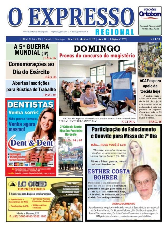 R E G I O N A Lwww.slideshare.net/jornaloexpresso   oexpresso@gmail.com   expresso@comnet.com.br R$ 1,50 o expresso CRUZ A...