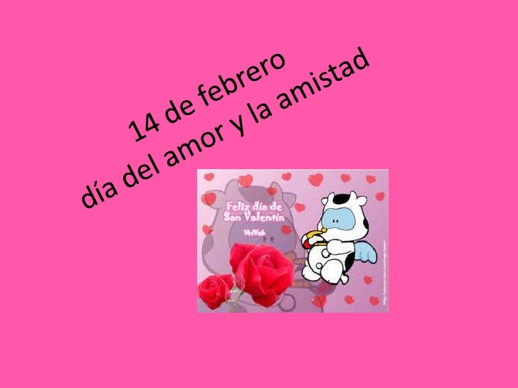 14 de febrerodía del amor y la amistad<br />