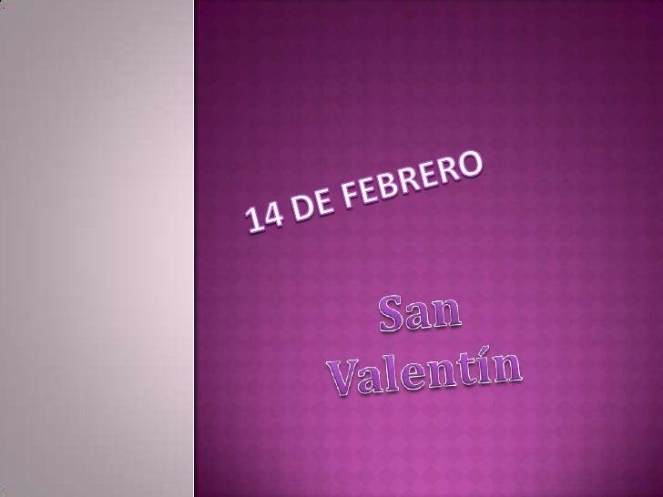 14 de febrero<br />San Valentín<br />