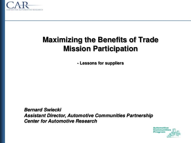 Maximizing the Benefits of Trade            Mission Participation                      - Lessons for suppliersBernard Swie...