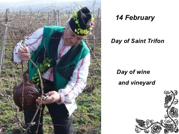 14 February  Day of Saint Trifon  Day of wine and vineyard