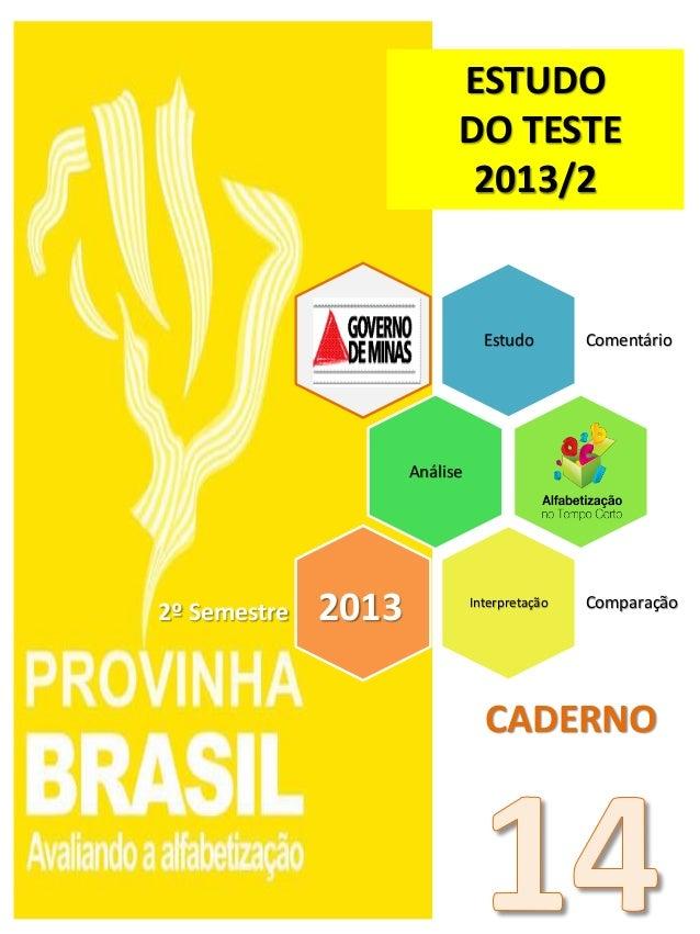 Estudo Comentário Análise Interpretação Comparação 2º Semestre 2013 ESTUDO DO TESTE 2013/2 CADERNO